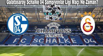 Galatasaray Schalke 04 Şampiyonlar Ligi Maçı Ne Zaman?