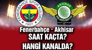 Akhisar Fenerbahçe Maçı Ne Zaman