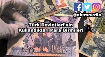 Türk Devletlerinin Kullandıkları Para Birimleri