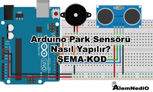 Arduino Park Sensörü Nasıl Yapılır | ŞEMA-KOD