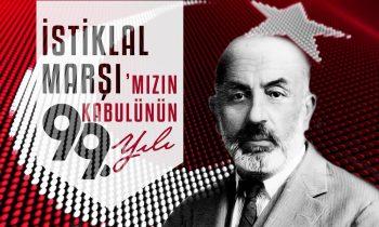 İstiklal Marşımızın 99. Yılı Kutlu Olsun
