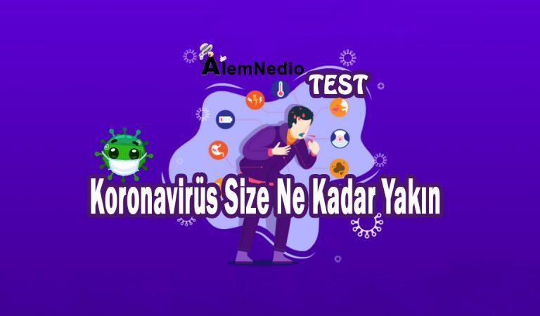 Koronavirüs Size Ne Kadar Yakın